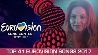 Eurovision 2017: Top 41 Songs 2017 (so far)