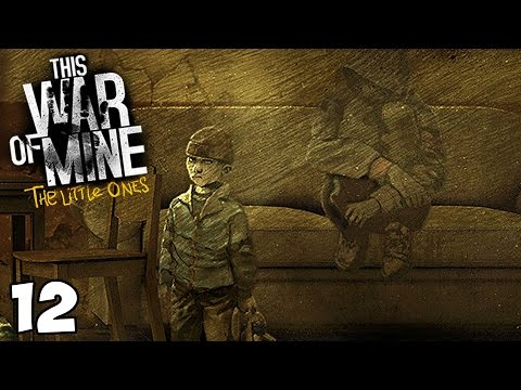 Lunatic in the Hotel - This War of Mine: The Little Ones Gameplay - Part 12 (No Commentary)