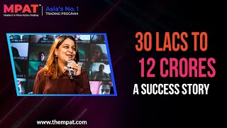30 Lacs To 12 Crores | CA To A Full Time Trader | MPAT Success Story