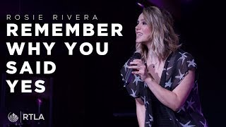 Remember Why You Said Yes | Rosie Rivera
