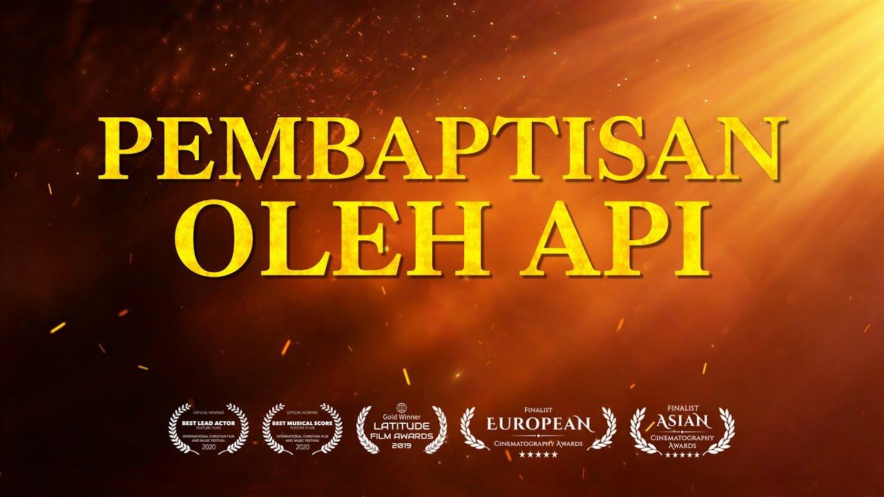 Film Rohani Kristen - PEMBAPTISAN OLEH API - Jalan Satu-satunya Memasuki Kerajaan Surga - Dubbing