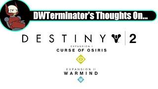 My Thoughts On... Destiny 2: Curse of Osiris & Warmind DLC's