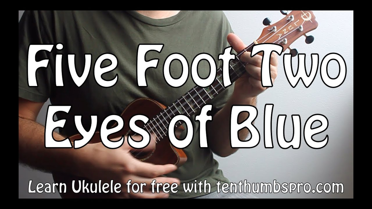 five foot two eyes of blue ukulele pdf