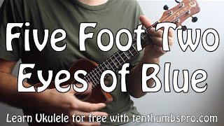 Five Foot Two, Eyes of Blue - Ukulele Tutorial with Old Time Strum Techniques