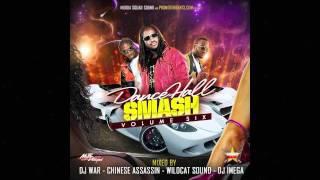 DJ War, Chinese Assassin, WildCat & DJ Imega - Dancehall Smash Vol 6 Preview