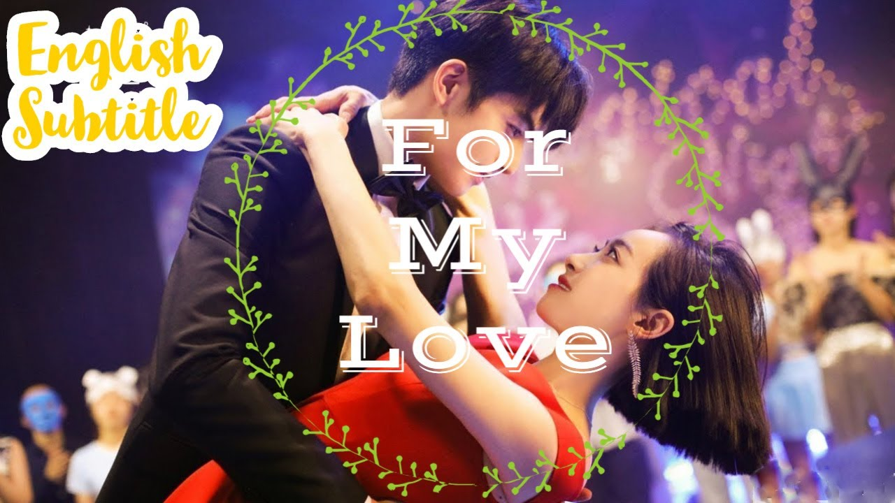 Download For My Love || Best Romantic Movies 2020 With English subtitles Hollywood Chinese