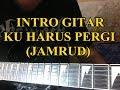 Belajar intro gitar ku harus pergi(Jamrud)