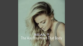 The Way You Move That Body