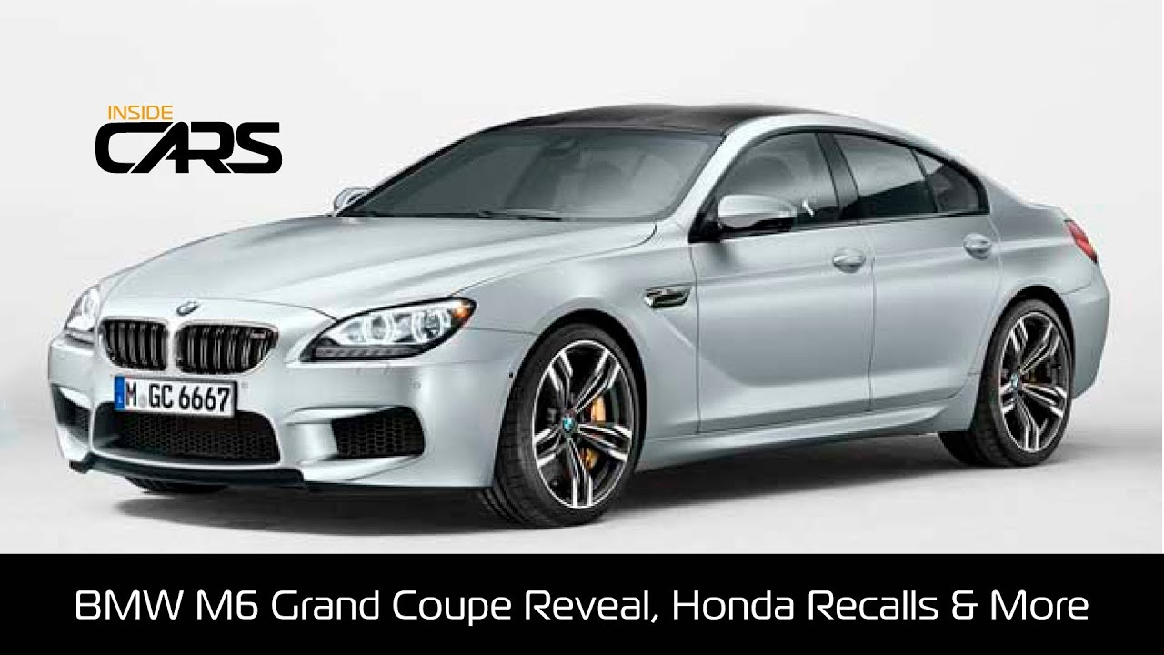 Bmw m6 grand coupe reveal honda recalls and why concept for Honda most expensive car