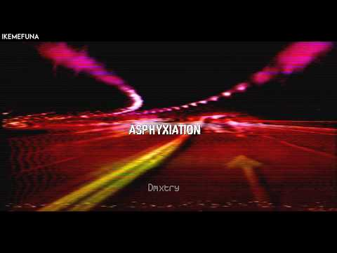 IKEMEFUNA - ASPHYXIATION (Audio+Lyrics🎵)