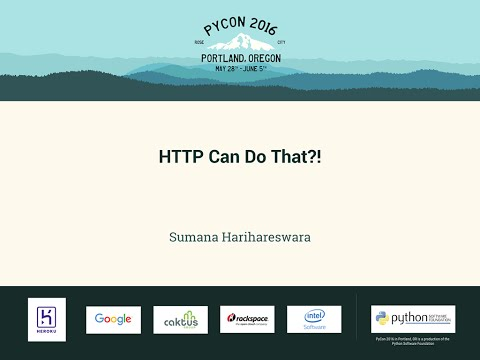 Sumana Harihareswara - HTTP Can Do That?! - PyCon 2016