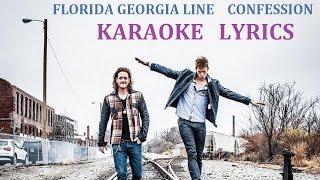 FLORIDA GEORGIA LINE - CONFESSION KARAOKE COVER LYRICS