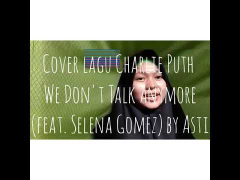 Cover Lagu Charlie Puth We Don't Talk Anymore (feat. Selena Gomez)