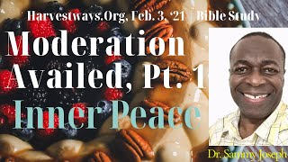 'Moderation Availed' series, Pt. 1 | The Crucial Need for Inner Peace | Dr. Sammy Joseph