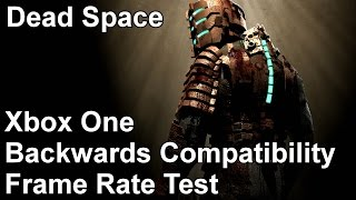 Dead Space Xbox 360 vs Xbox One Backwards Compatibility Frame Rate Test