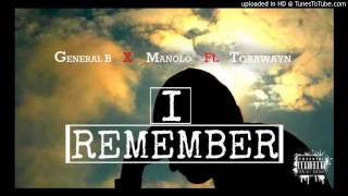 General B x Manolo ft. Tobawayn - I Remember