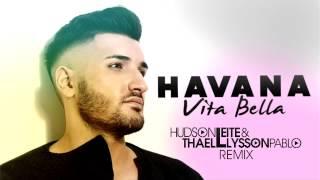 Havana - Vita Bella (Hudson Leite & Thaellysson Pablo Remix)