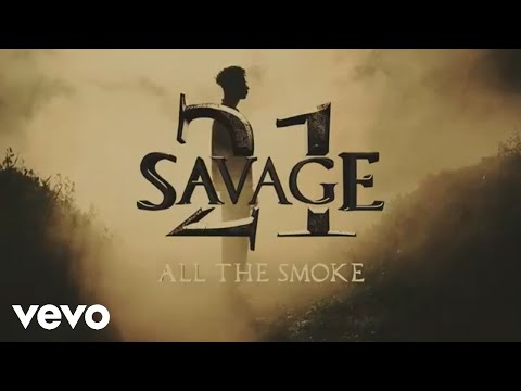21Savage - All The Smoke