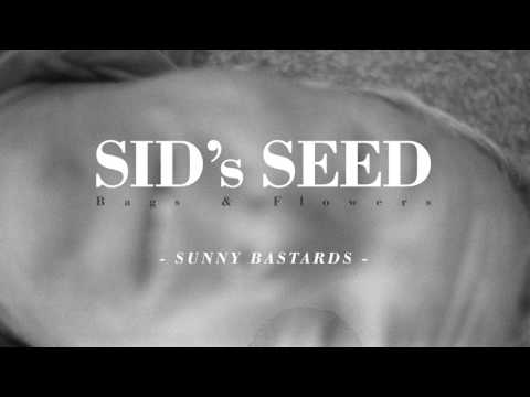 SID´S SEED - BAGS AND FLOWERS (full album)