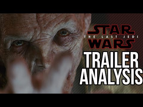 Star Wars The Last Jedi Trailer: Breakdown, Analysis, and Reaction