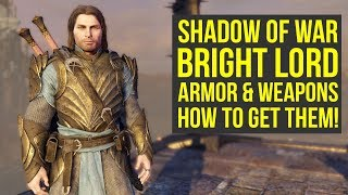 Shadow of War Best Armor & Weapons BRIGHT LORD GEAR SET (Middle Earth Shadow of War Tips & Trick)