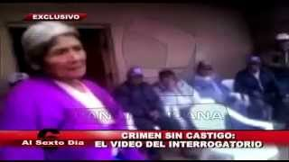 Crimen sin castigo: el video del interrogatorio a Elestina Zárate