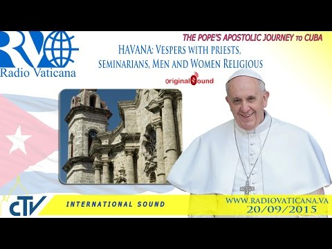 Pope Francis in Cuba- Celebrations of Vespers and Greetings to the youth