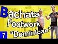 Bachata Beginner Footwork Tutorial 07 : Dominican Basic | 2018