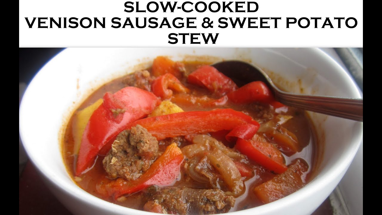 Slow Cooker Recipe: Venison Sausage & Sweet Potato Stew ...
