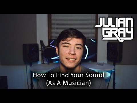 """How To Find """"Your Sound"""" as a musician - Julian Talks"""