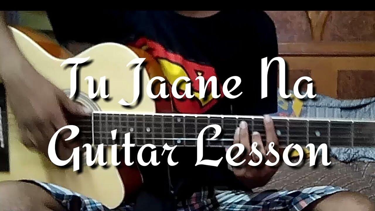 Tu Jaane Na Guitar Tutorial Harsh Guitar 10 Youtube