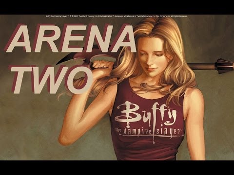 Arena Mode: Buffy The Vampire Slayer - Arena Two!