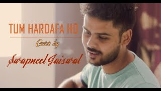 Tum Hardafa Ho - Cover Contest Winner | Ankit Tiwari | Swapneel Jaiswal