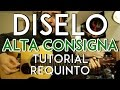 Díselo - Alta Consigna - Tutorial - REQUINTO - Como tocar en Guitarra