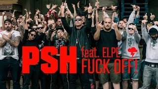 PSH - FUCK OFF (Official Video)