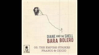 Diane And The Shell - The Empire Strikes Franco & Ciccio [album version]