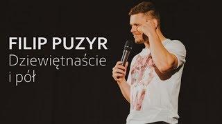 FILIP PUZYR - Dziewiętnaście i pół [stand-up]