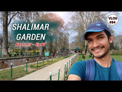 Shalimar Bagh | Explore Mughal Garden In Srinagar | Shalimar Garden- Kashmir EP: 7 | VLOG #84