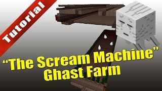 "Minecraft (1.8) - Tutorial: ""The Scream Machine"" Ghast Farm"