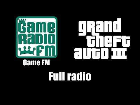 GTA III (GTA 3) - Game FM | Full radio