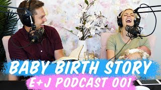 Ellie And Jared Podcast 001 - Baby Birth Story