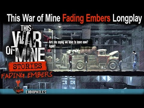 """This War Of Mine Stories Fading Embers Full Playthrough With """"Good"""" Ending / Longplay / Walkthrough"""