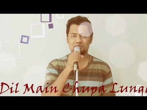 Dil Mein Chhupa Loonga (Cover) by Sunil | Wajah...