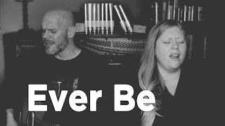 Ever Be (Bethel) - Acoustic Cover