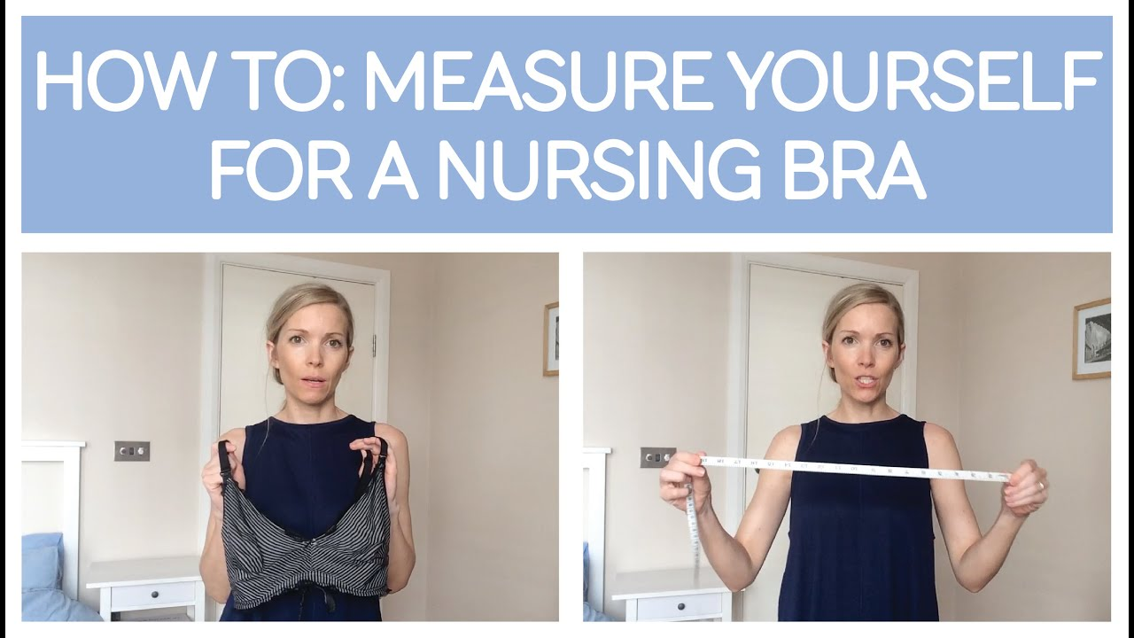 HOW TO: MEASURE YOURSELF FOR A NURSING / MATERNITY BRA - YouTube