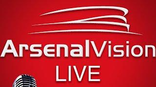 Arsenal Vision Podcast   Deadline Day Livestream