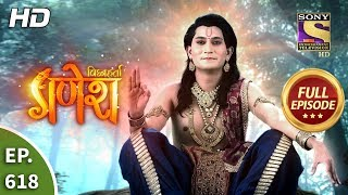 Vighnaharta Ganesh - Ep 618 - Full Episode - 2nd January, 2020