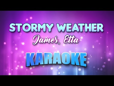 James, Etta  Stormy Weather Karaoke & Lyrics