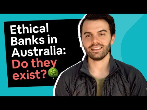 Ethical Banks in Australia [Do they exist?]