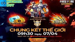 [🔴Garena Free Fire] WorldCup Chung Kết Thế Giới Free Fire 2019 - TIẾP SÓNG   Michael Duy Live